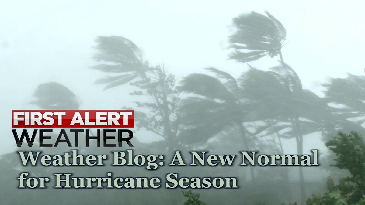 Weather Blog: New Hurricane Normal